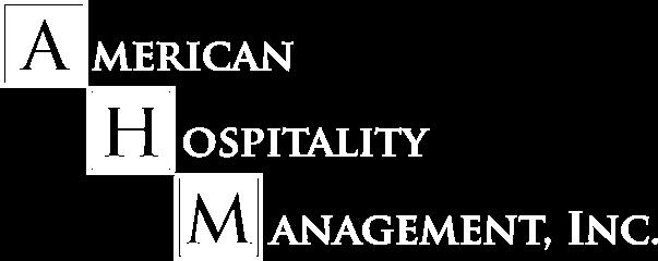 American Hospitality Management, Inc.